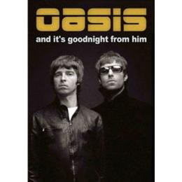 Oasis - And It's Goodnight From Him [DVD]